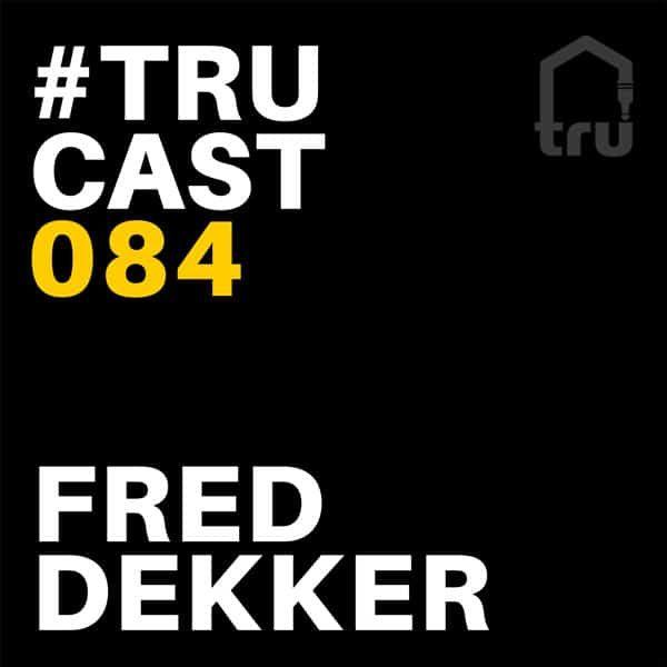 TRUcast 084 – Fred Dekker