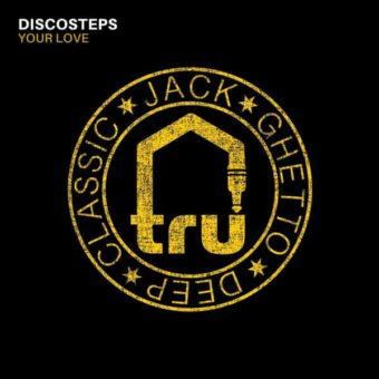 TRU068 Discosteps – Your Love