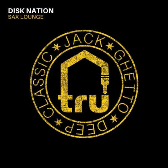 TRU071 – Disk Nation – Sax Lounge