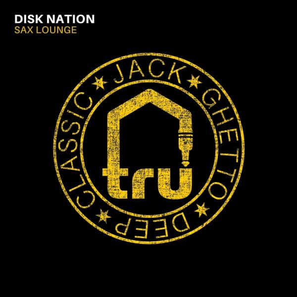 TRU071 Disk Nation – Sax Lounge
