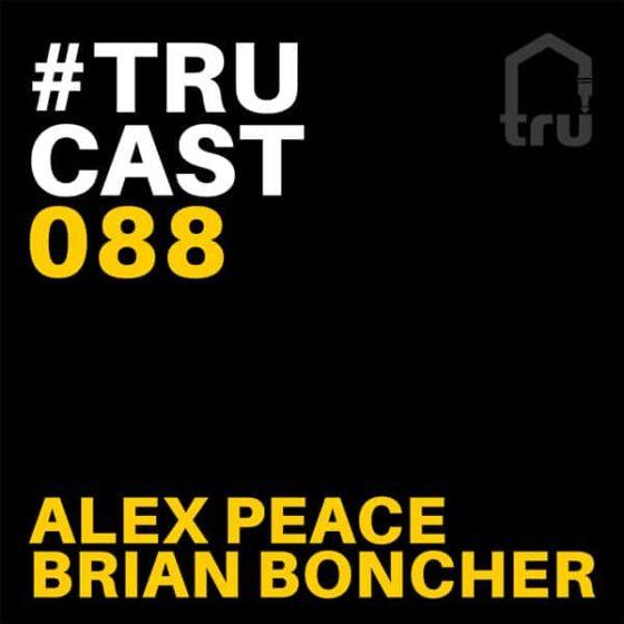 TRUcast 088 – Alex Peace & Brian Boncher – Late Night Jackin Podcast