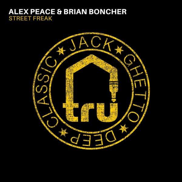 TRU072 Alex Peace & Brian Boncher – Street Freak