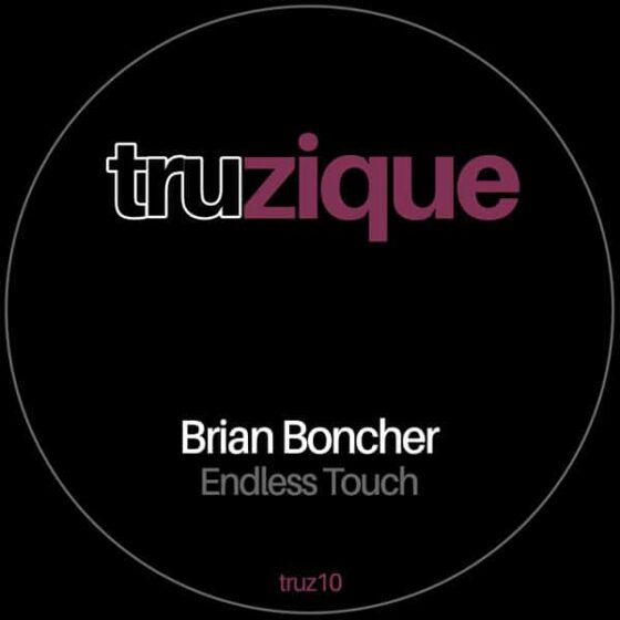 TRUZ10 Brian Boncher – Endless Touch