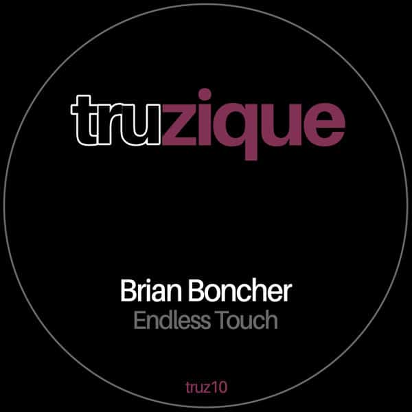 TRUZ10 Brian Boncher – Endless Touch
