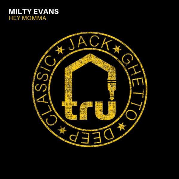 TRU075 Milty Evans – Hey Momma