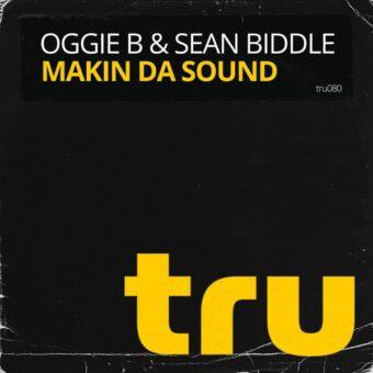 TRU080 Oggie B & Sean Biddle – Makin Da Sound