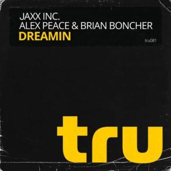 TRU081 Jaxx Inc., Alex Peace, Brian Boncher – Dreamin