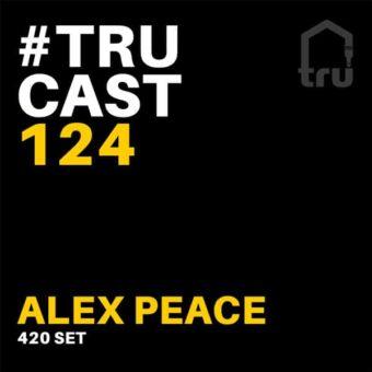TRUcast 124 – Alex Peace 420 Set