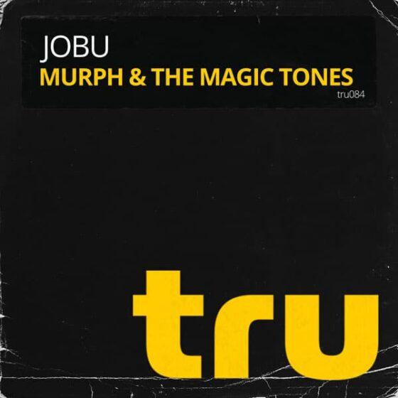TRU084 JOBU – Murph & The Magic Tones